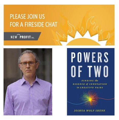 The Power of Two: Join Us For A Fireside Chat with Joshua Wolf Shenk