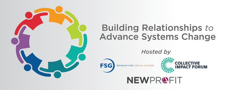 Building Relationships to Advance Systems Change