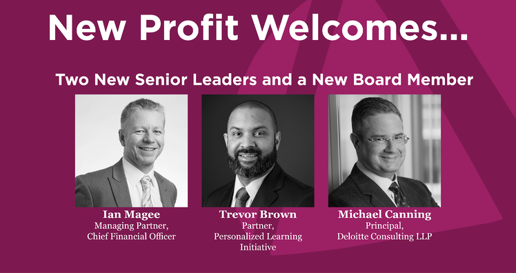 Deloitte's Canning Joins New Profit Board, Magee and Brown join as Senior Staff
