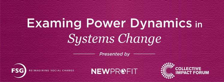 Examining Power Dynamics in Systems Change